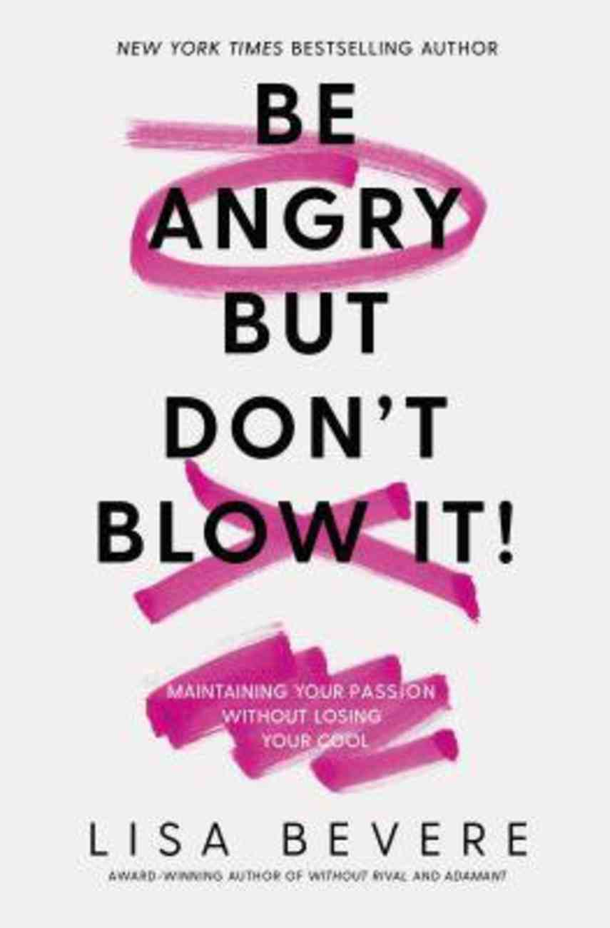 Be Angry, But Don't Blow It eBook