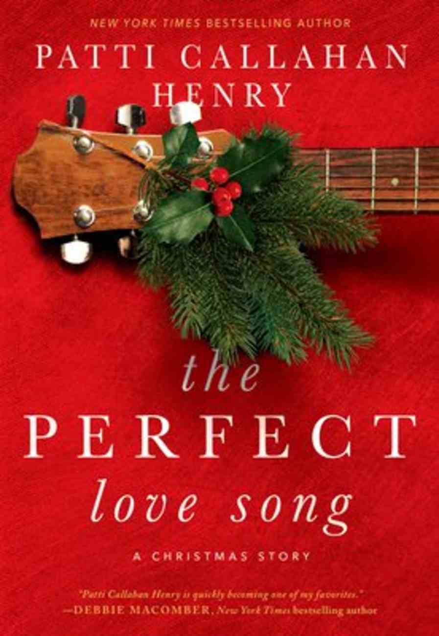The Perfect Love Song: A Christmas Story Hardback