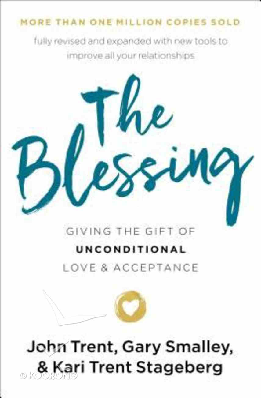 The Blessing: Giving the Gift of Unconditional Love and Acceptance (5th Edition) Paperback