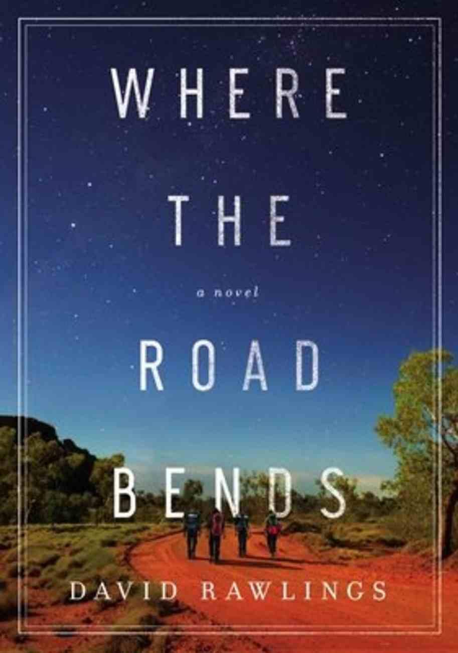 Where the Road Bends Hardback