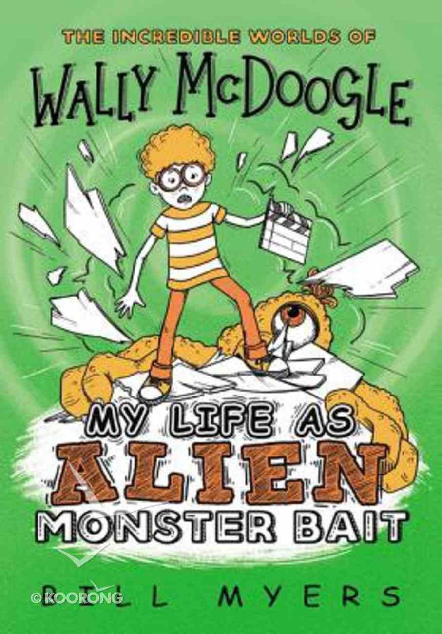 My Life as Alien Monster Bait (#02 in Wally Mcdoogle Series) Paperback