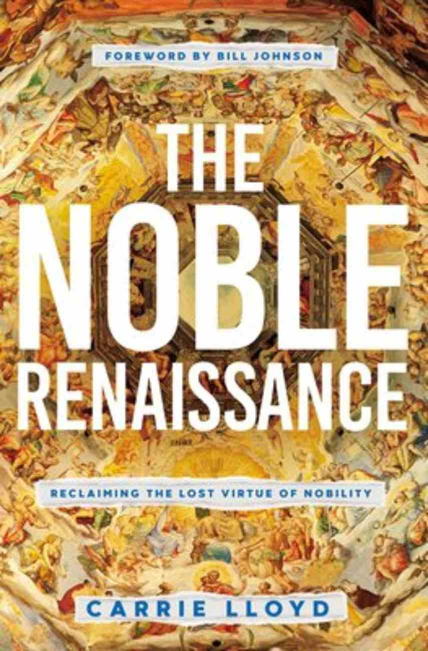 The Noble Renaissance: Reclaiming the Lost Virtue of Nobility Paperback