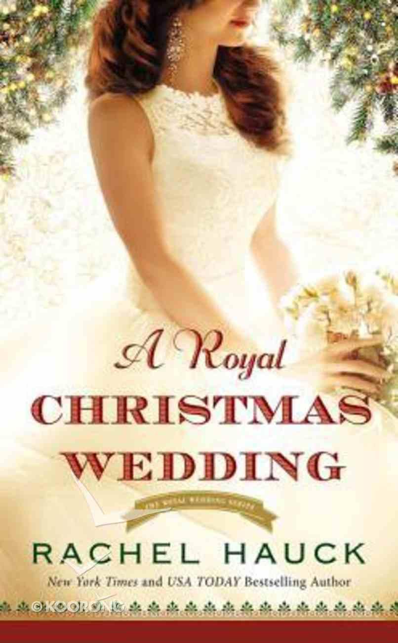 A Royal Christmas Wedding (The Royal Wedding Series) Mass Market