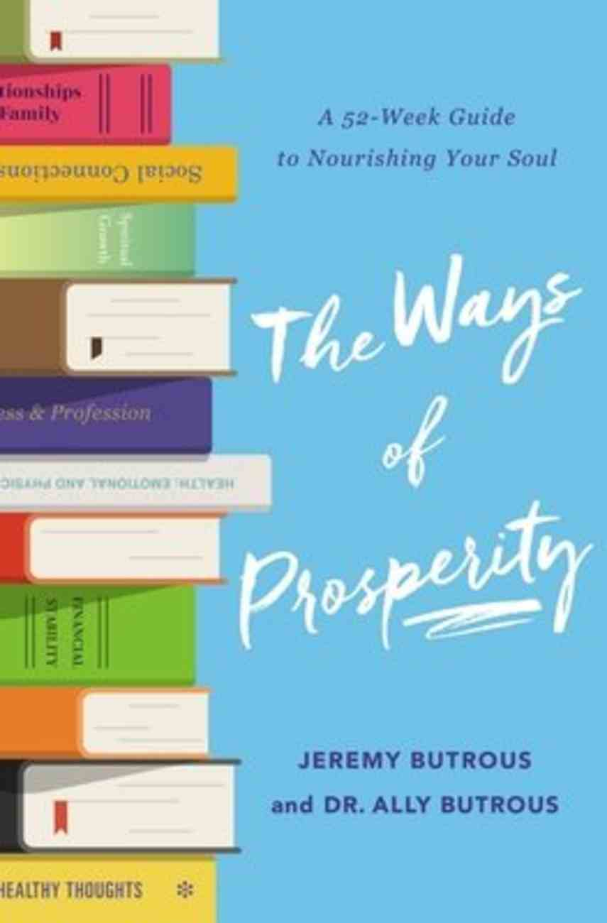 The Ways of Prosperity: A 52 Week Guide to Nourishing Your Soul Paperback
