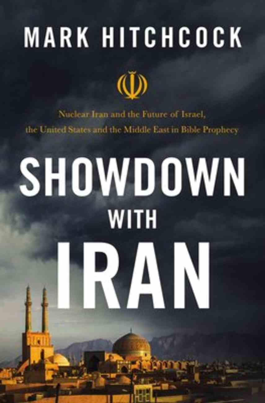 Showdown With Iran: Atomic Iran, Bible Prophecy, and the Coming Middle East War Paperback