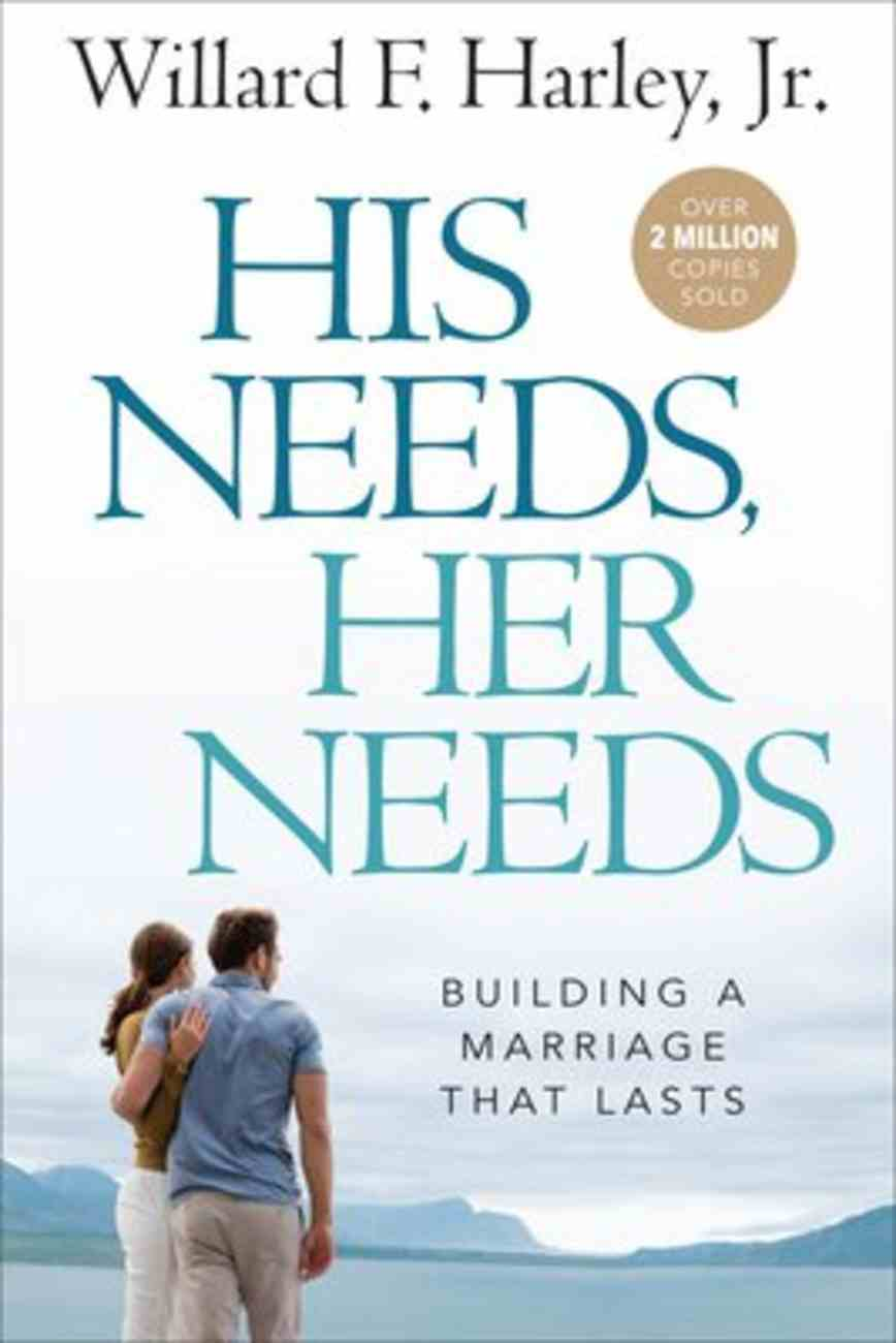 His Needs, Her Needs: Building a Marriage That Lasts Hardback