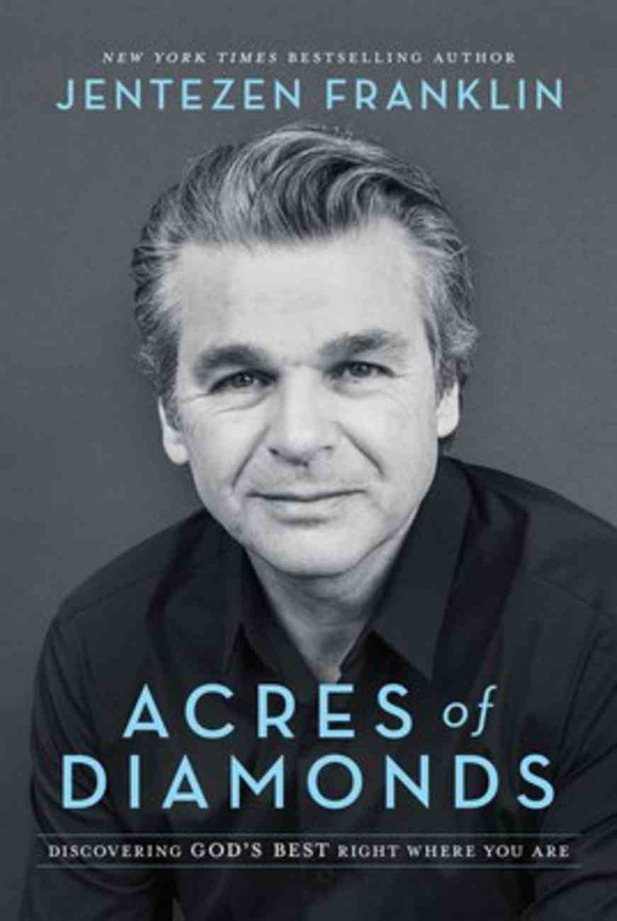 Acres of Diamonds: Discovering God's Best Right Where You Are Hardback