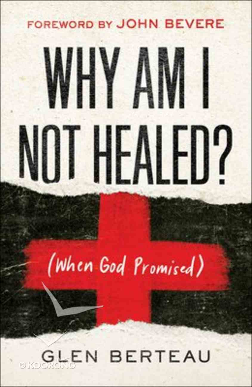 Why Am I Not Healed?: (When God Promised) Paperback