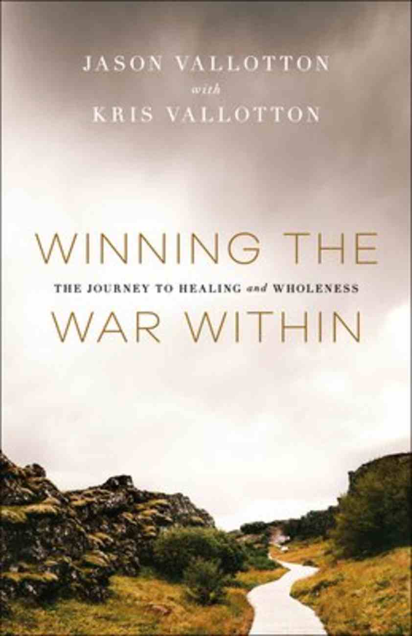 Winning the War Within: The Journey to Healing and Wholeness Paperback