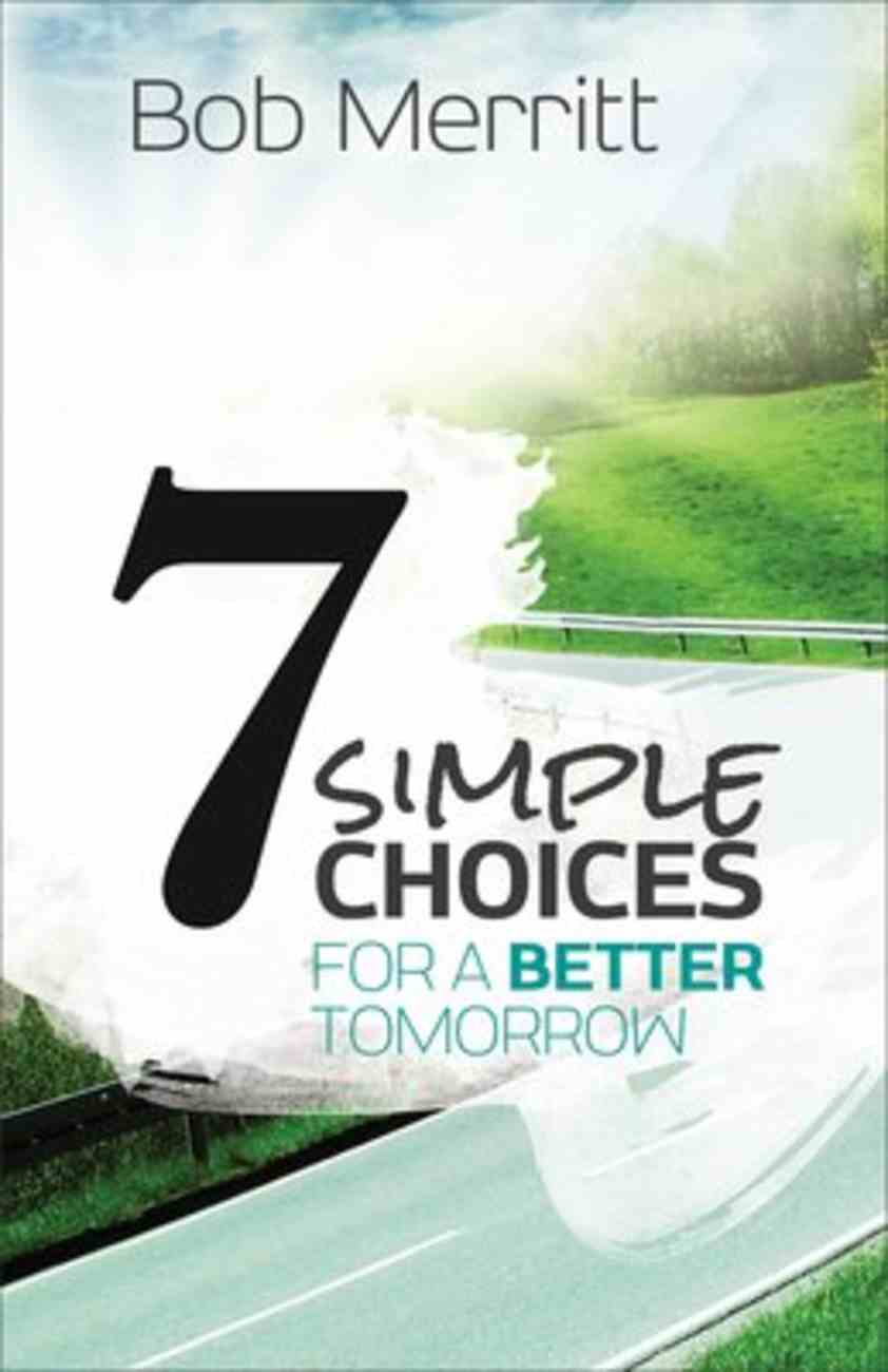 7 Simple Choices For a Better Tomorrow Paperback