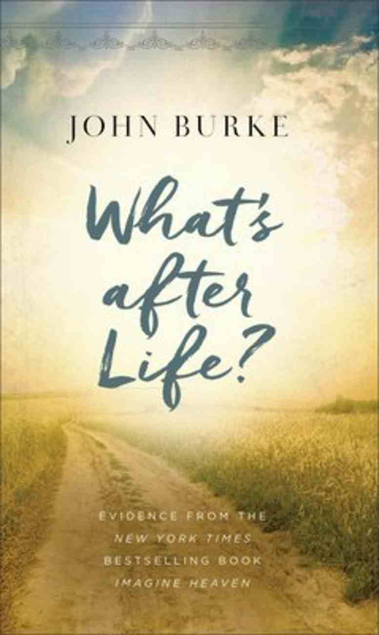 What's After Life?: Evidence From the New York Times Bestselling Book Imagine Heaven Mass Market