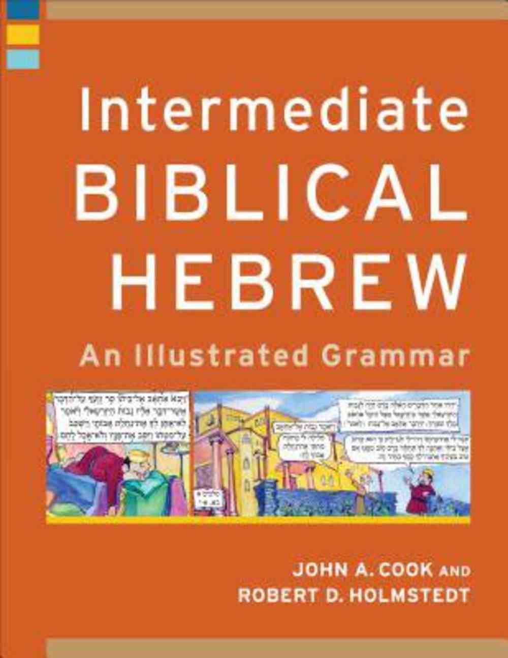 Intermediate Biblical Hebrew: An Illustrated Grammar Paperback