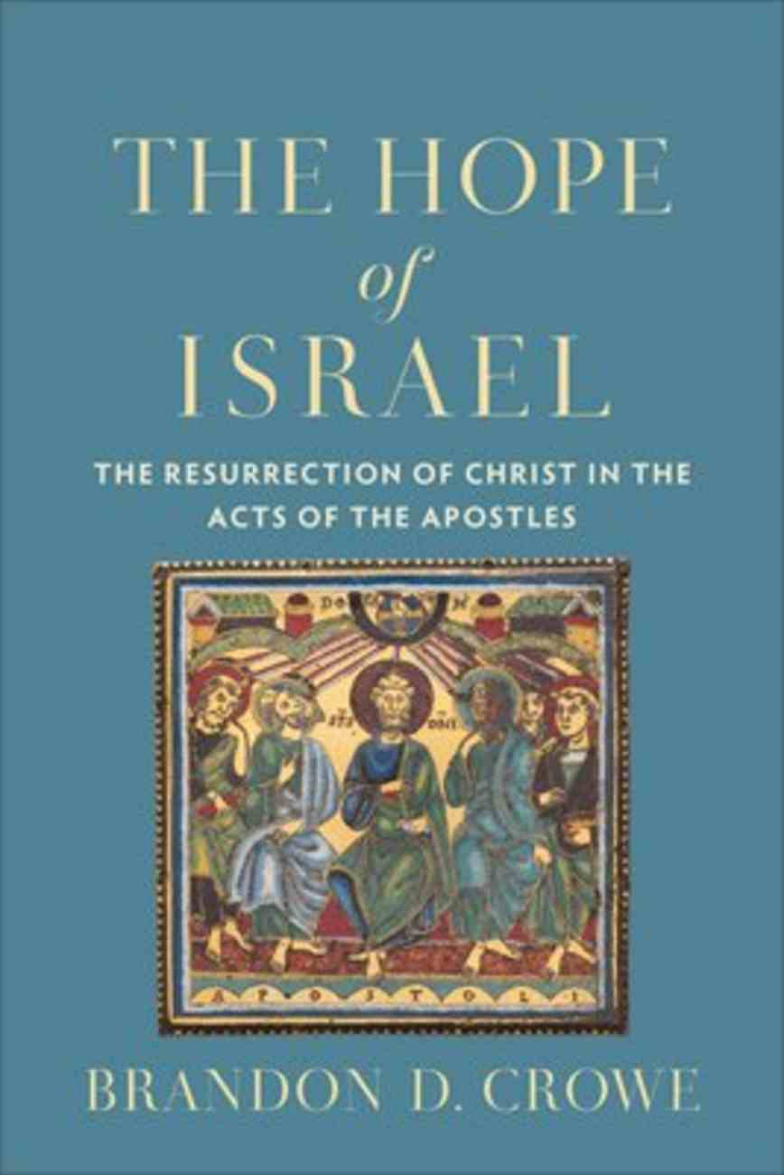 The Hope of Israel: The Resurrection of Christ in the Acts of the Apostles Paperback