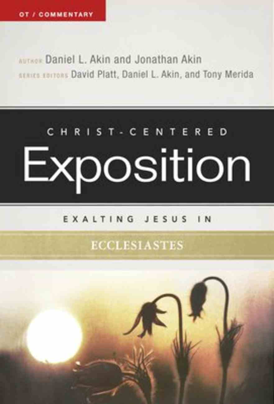 Exalting Jesus in Ecclesiastes (Christ Centered Exposition Commentary Series) Paperback
