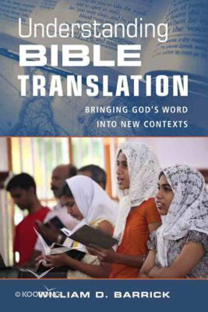 Understanding Bible Translation: Bringing God's Word Into New Contexts Paperback