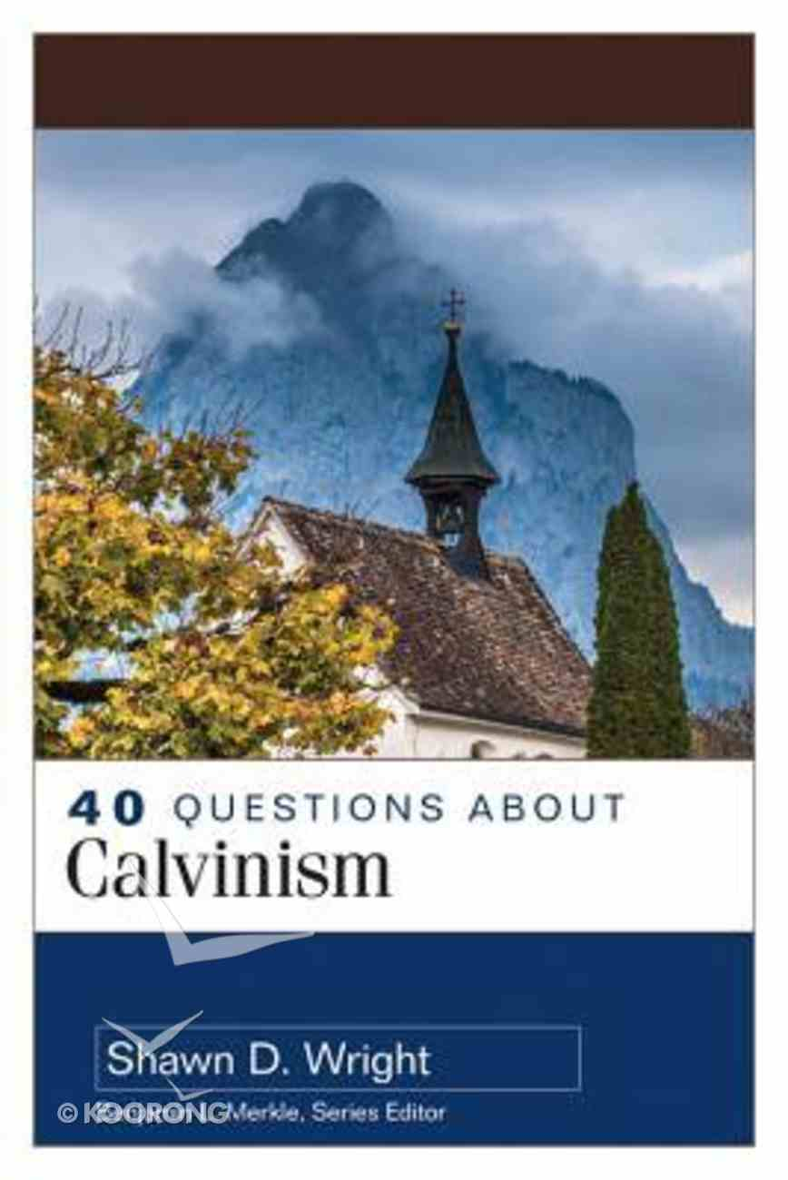 About Calvinism (40 Questions Series) Paperback
