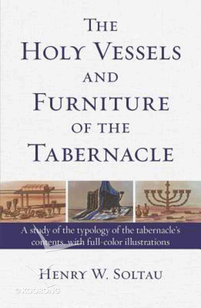 The Holy Vessels and Furniture of the Tabernacle Paperback