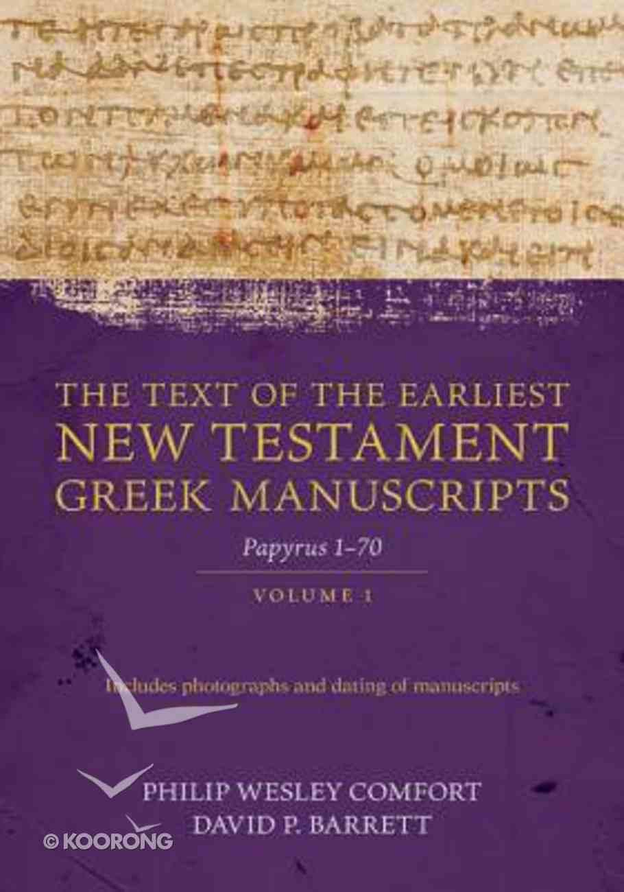 Text of the Earliest New Testament Manuscripts (Vol 1) Paperback