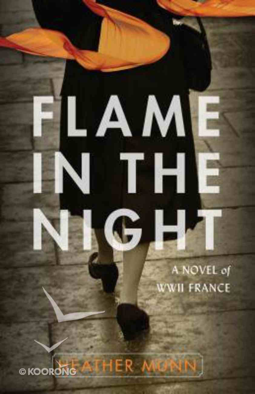 Flame in the Night: A Novel of World War II France Paperback