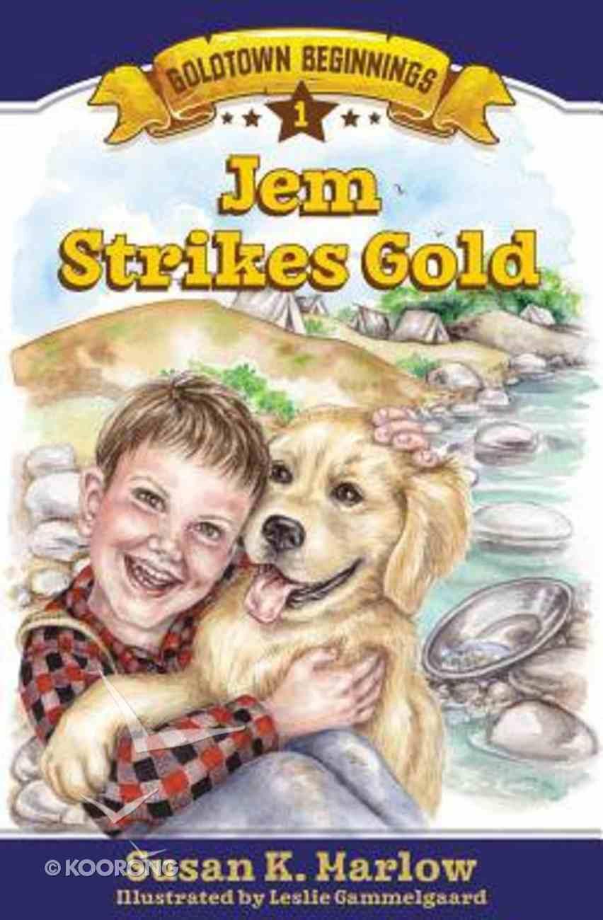 Jem Strikes Gold (#01 in Goldtown Beginnings Series) Paperback