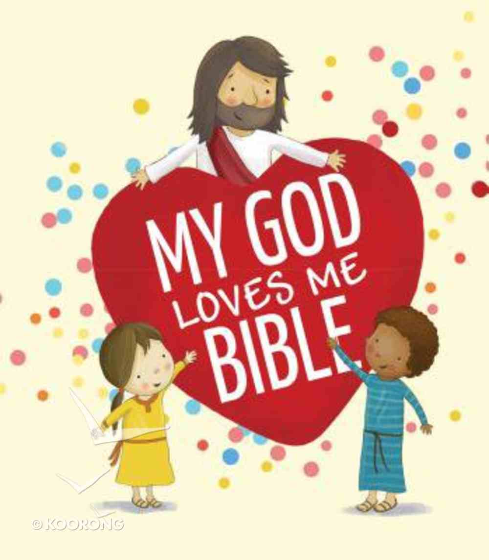 My God Loves Me Bible Board Book
