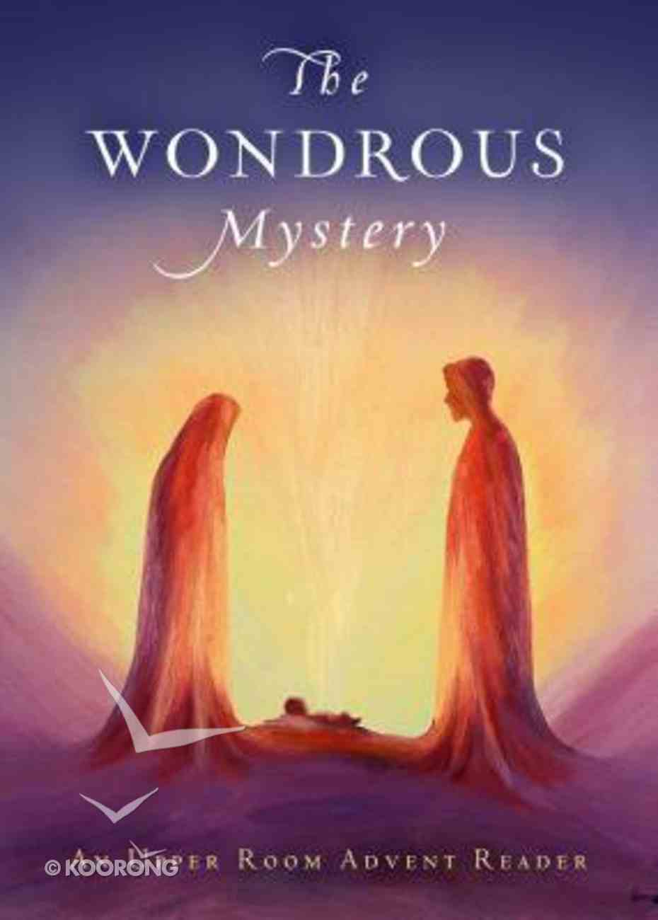 The Wondrous Mystery: An Upper Room Advent Reader Paperback
