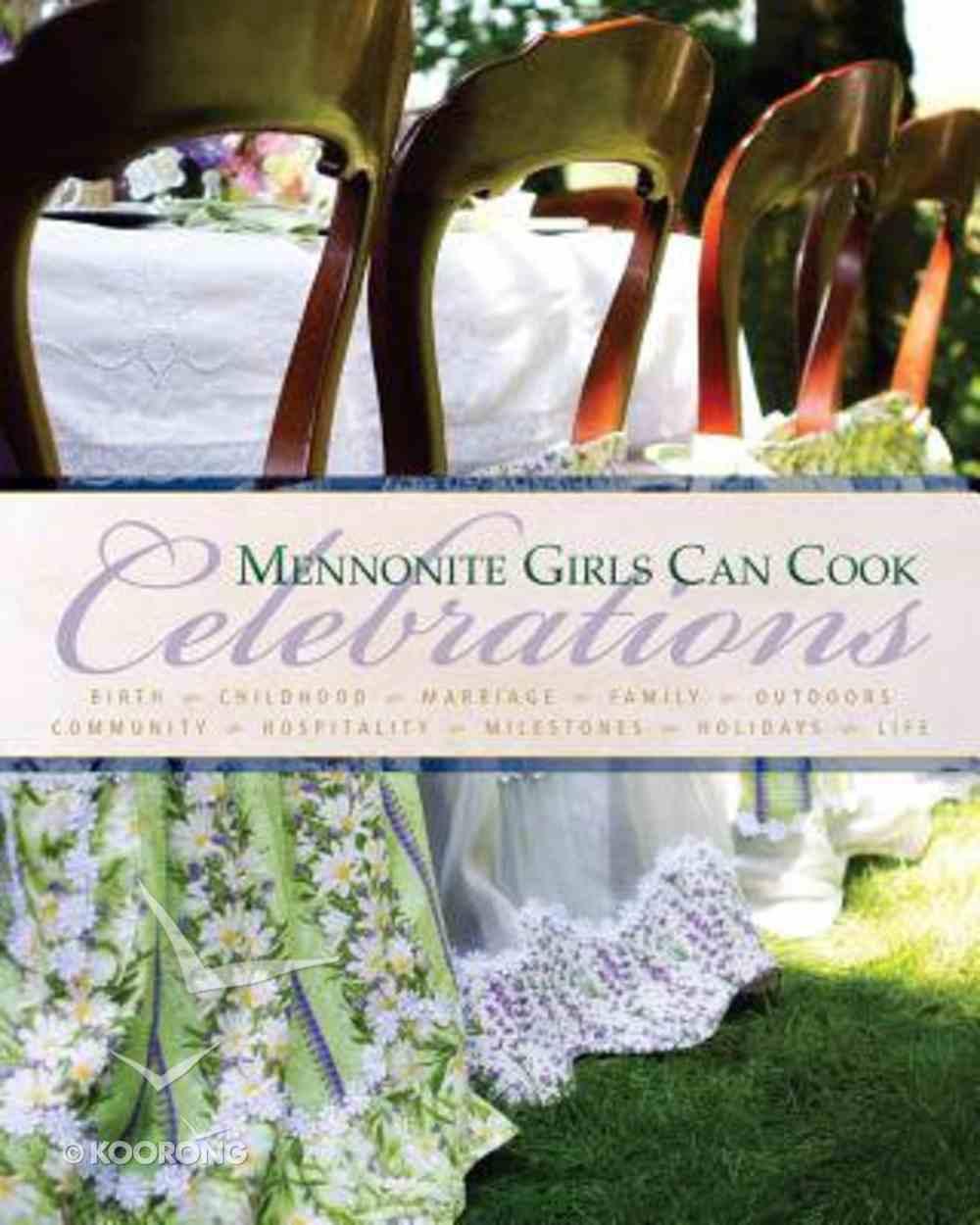Mennonite Girls Can Cook Celebrations Hardback