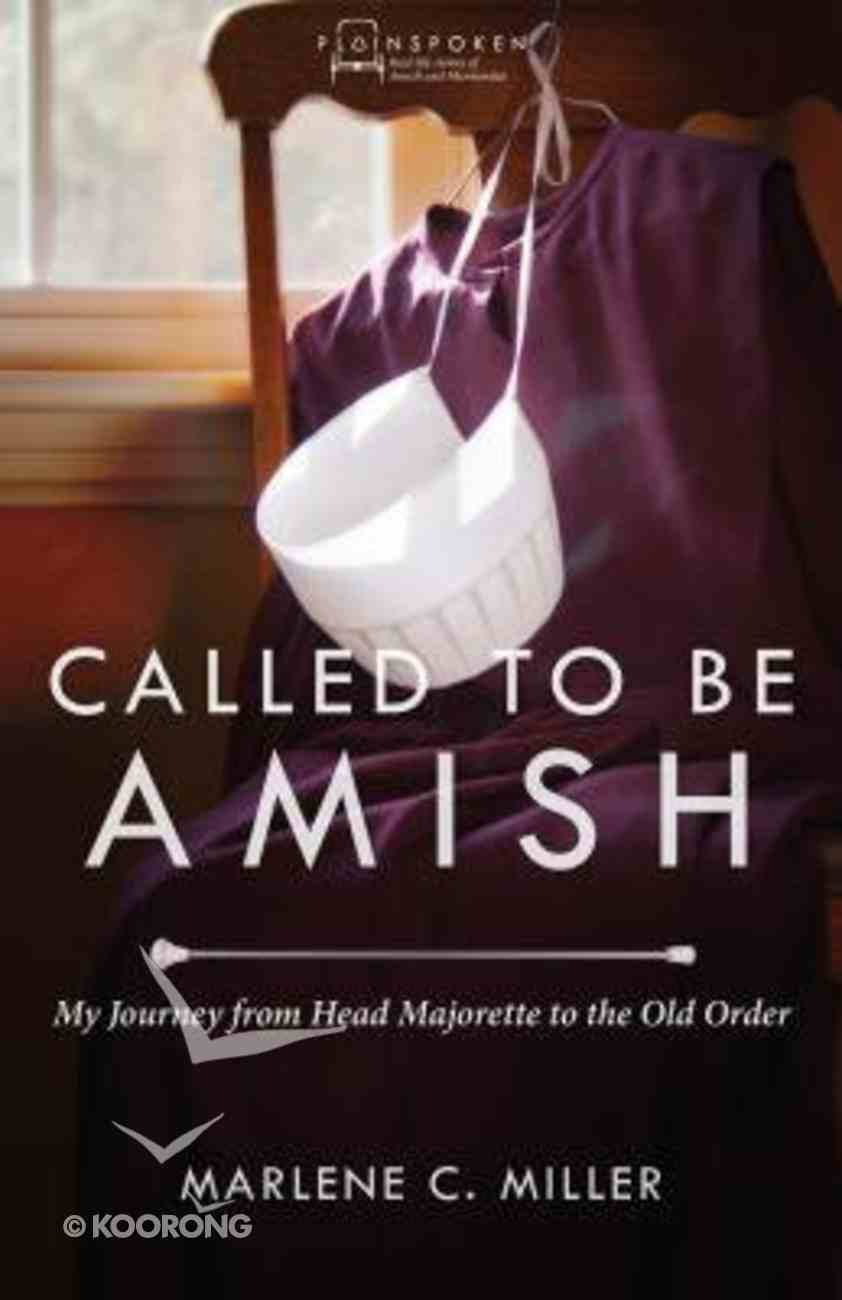 Called to Be Amish (#02 in Plainspoken Series) Paperback