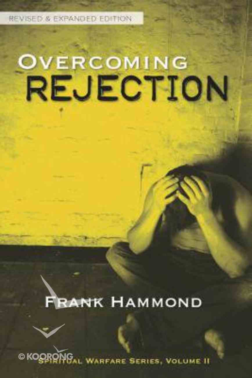 Spiritual Warfare #02: Overcoming Rejection (Rev & Expanded Edition) Paperback