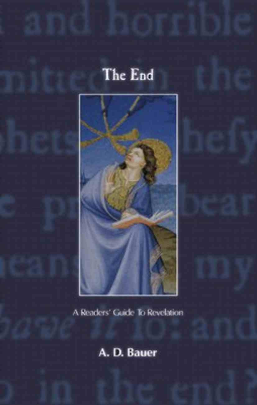 The End: A Readers' Guide to Revelation Paperback