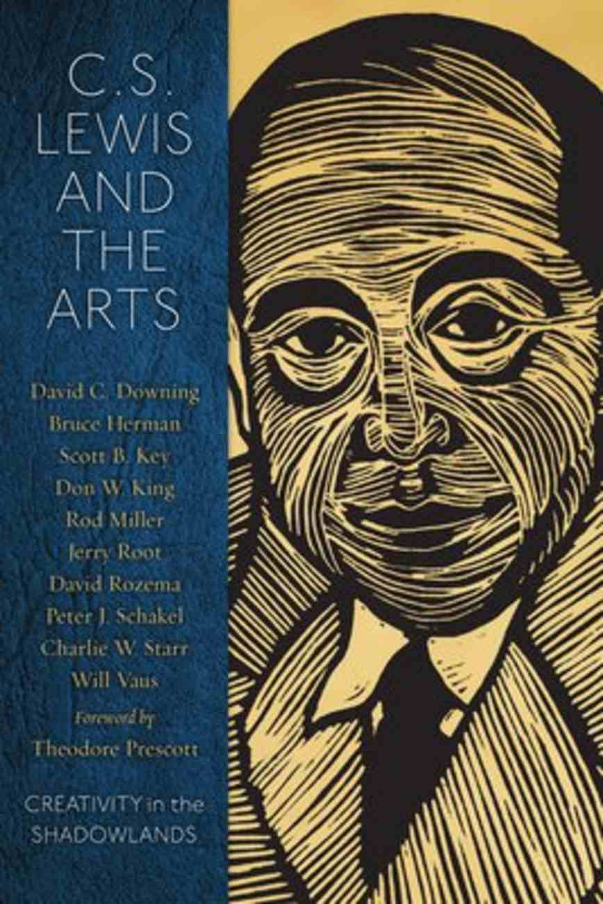 C.S. Lewis and the Arts: Creativity in the Shadowlands Paperback