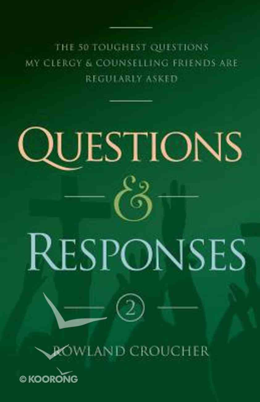 Questions and Responses #02: The 50 Toughest Questions My Clergy and Counselling Friends Are Regularly Asked Paperback