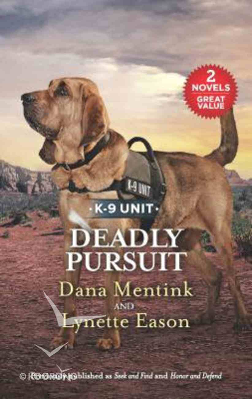 Deadly Pursuit: Seek and Find/Honor and Defend (Love Inspired Suspense 2 Books In 1 Series) Mass Market