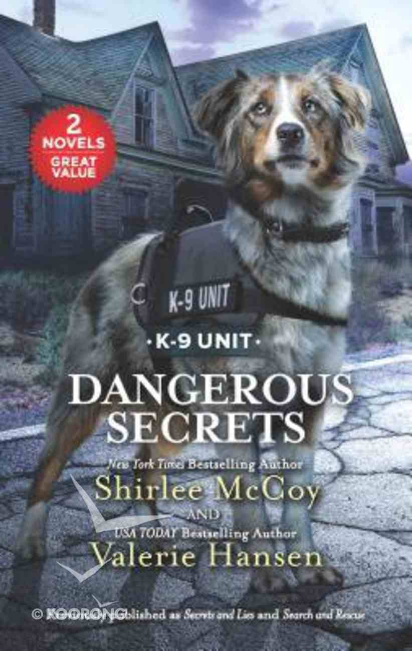 Dangerous Secrets: Secrets & Lies/Search and Rescue (Love Inspired Suspense 2 Books In 1 Series) Mass Market