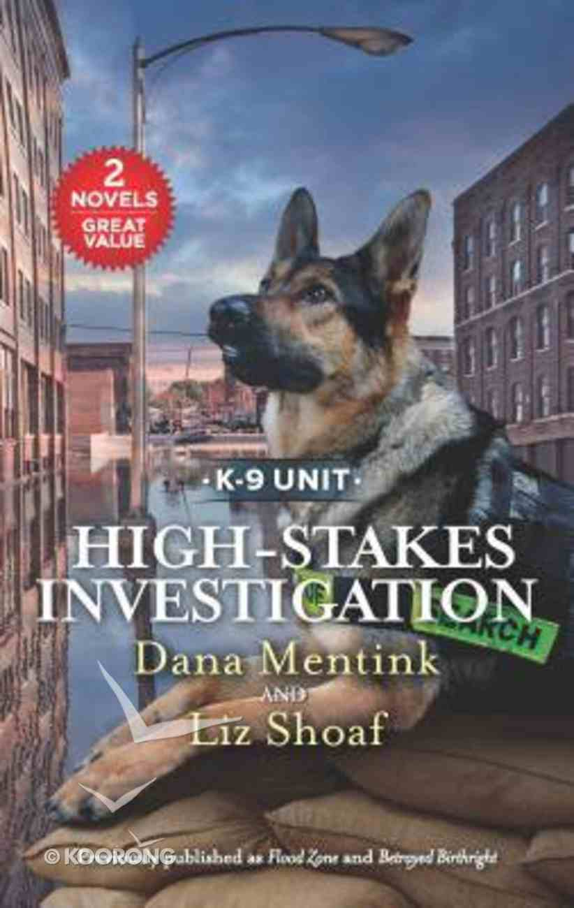 High-Stakes Investigation: Flood Zone / Betrayed Birthright (2 Books in 1) (Love Inspired Suspense Series) Mass Market