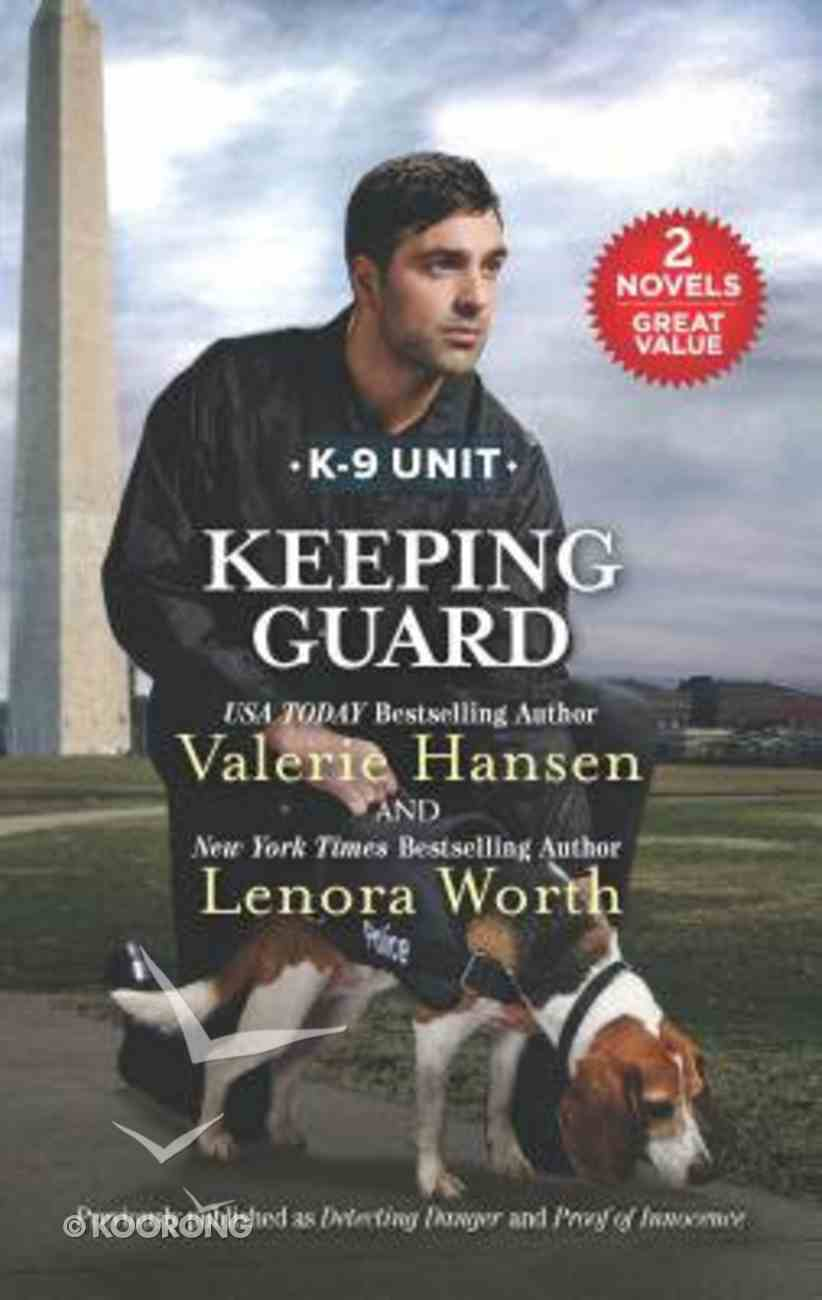 Keeping Guard: Detecting Danger/Proof of Innocence (Love Inspired Suspense 2 Books In 1 Series) Mass Market