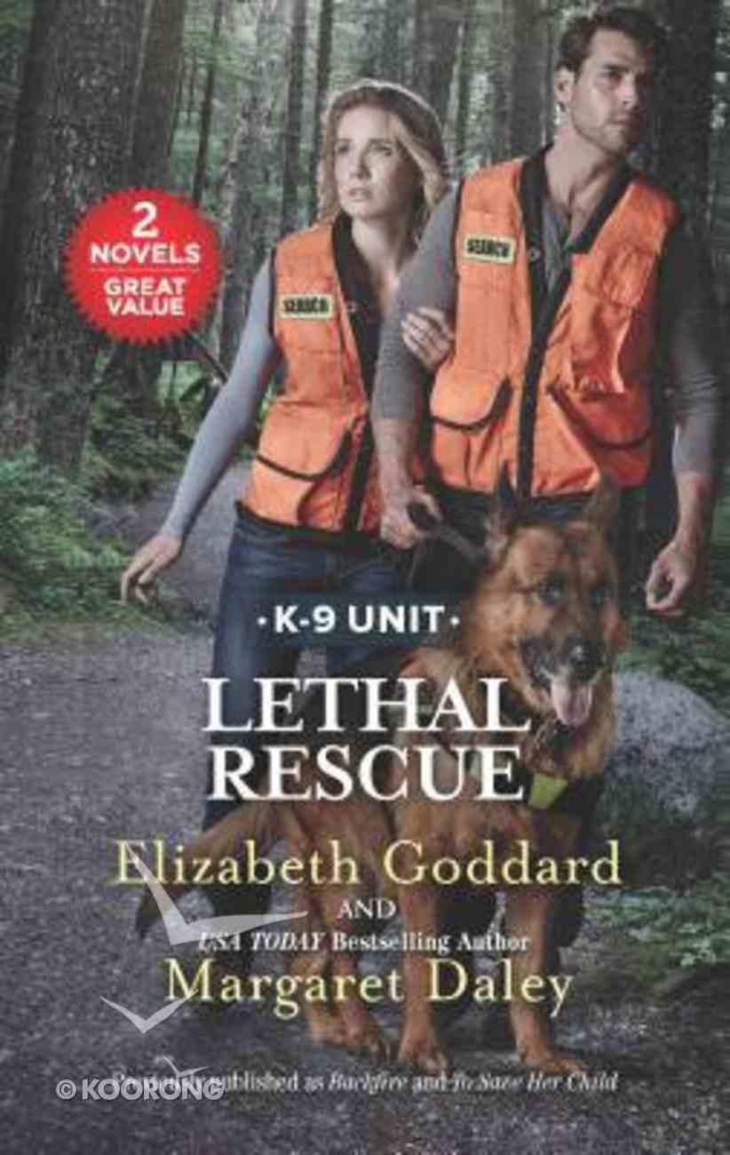 Lethal Rescue: Backfire/To Save Her Child (Love Inspired Suspense 2 Books In 1 Series) Mass Market
