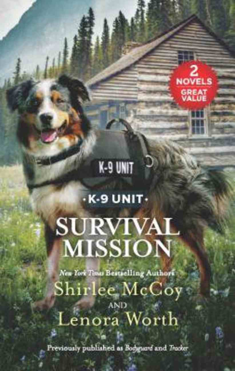 Survival Mission (K-9 Unit) (Love Inspired Suspense 2 Books In 1 Series) Mass Market