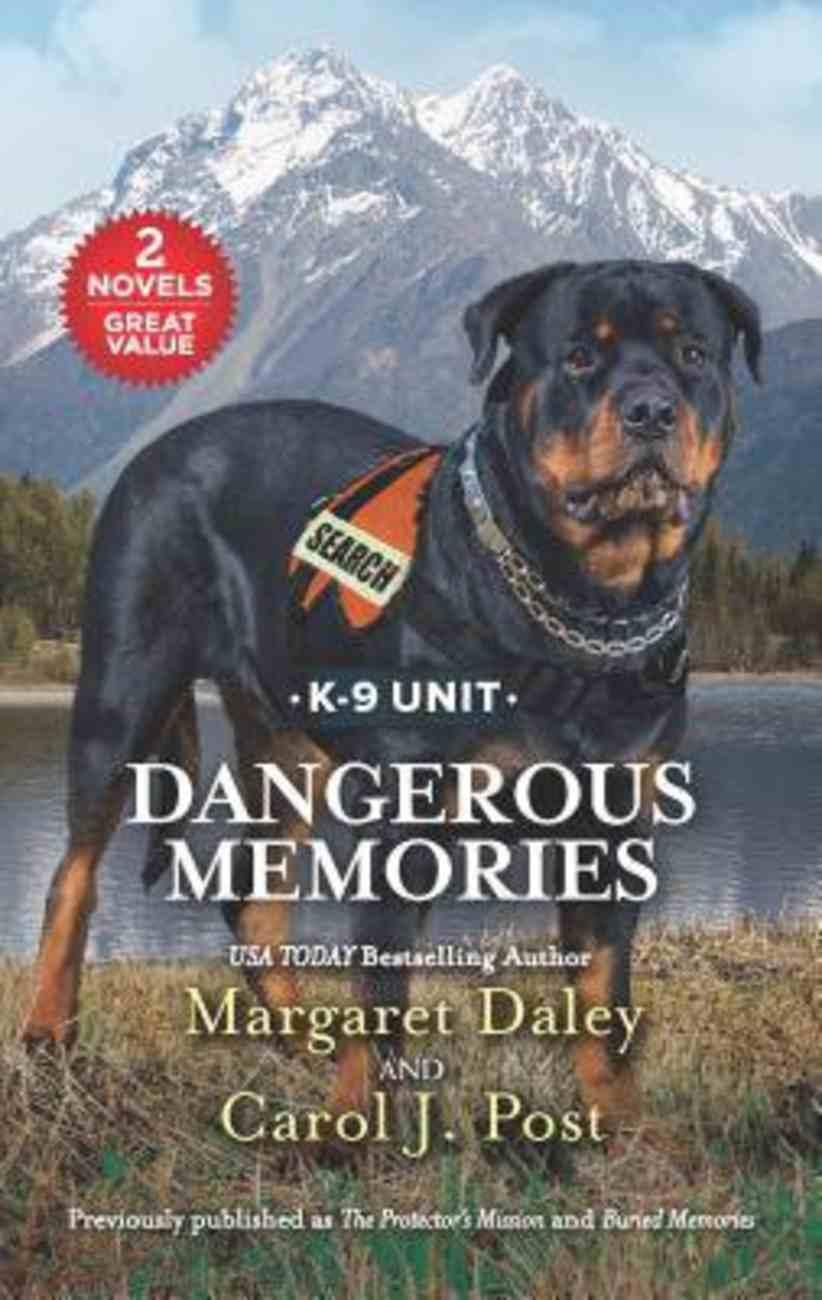 Dangerous Memories (K-9 Unit) (Love Inspired Suspense 2 Books In 1 Series) Mass Market