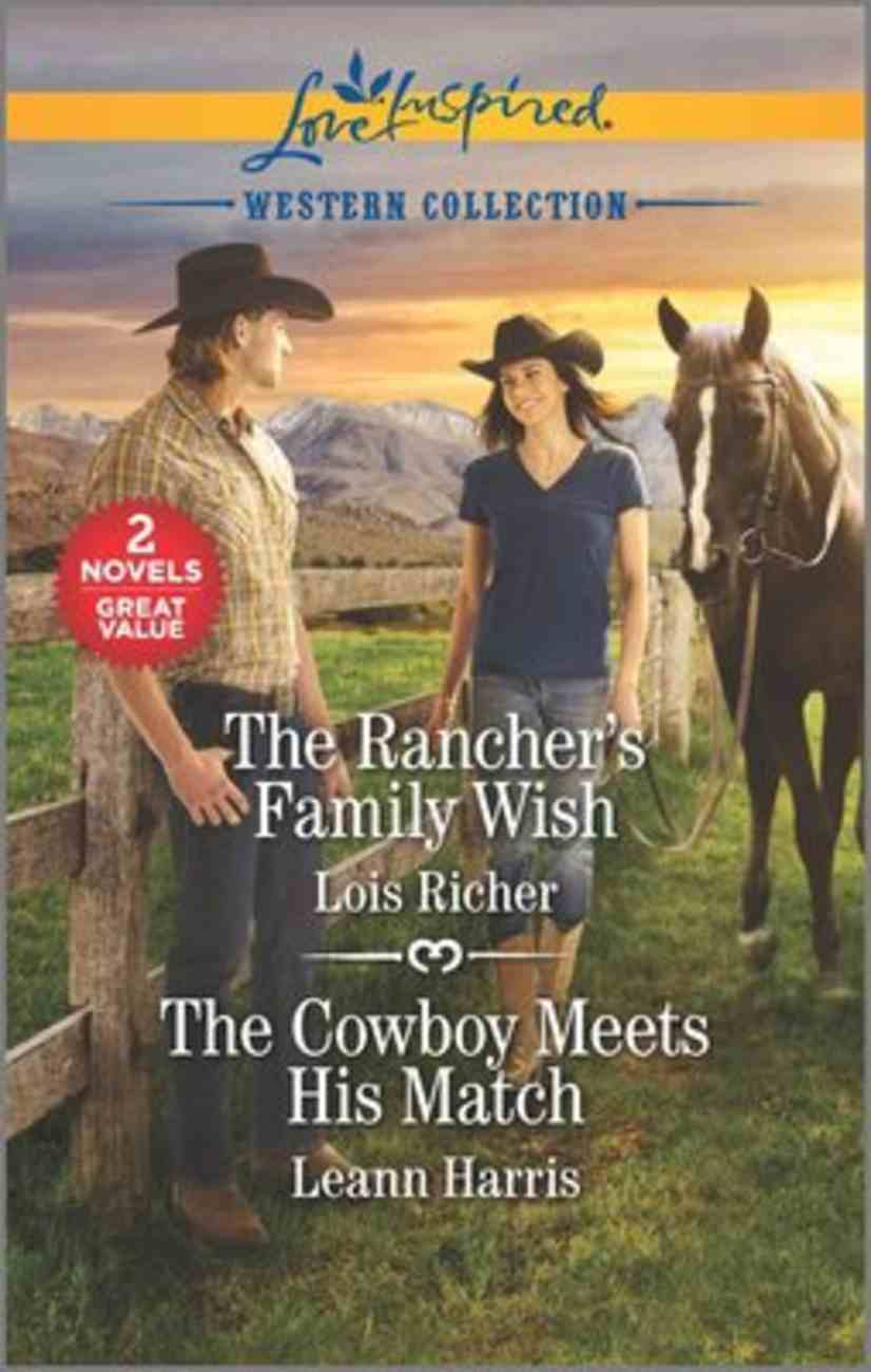 Rancher's Family Wish/Cowboy Meets His Match (Western Collection) (Love Inspired 2 Books In 1 Series) Mass Market