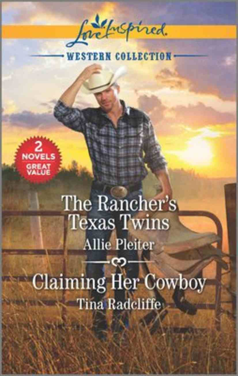 Rancher's Texas Twins/Claiming Her Cowboy (Western Collection) (Love Inspired 2 Books In 1 Series) Mass Market