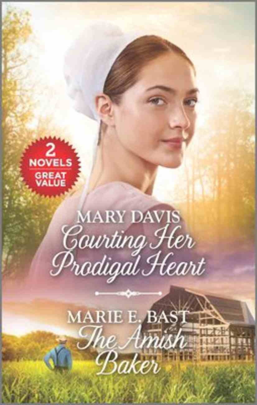 Courting Her Prodigal Heart/Amish Baker (Love Inspired 2 Books In 1 Series) Mass Market