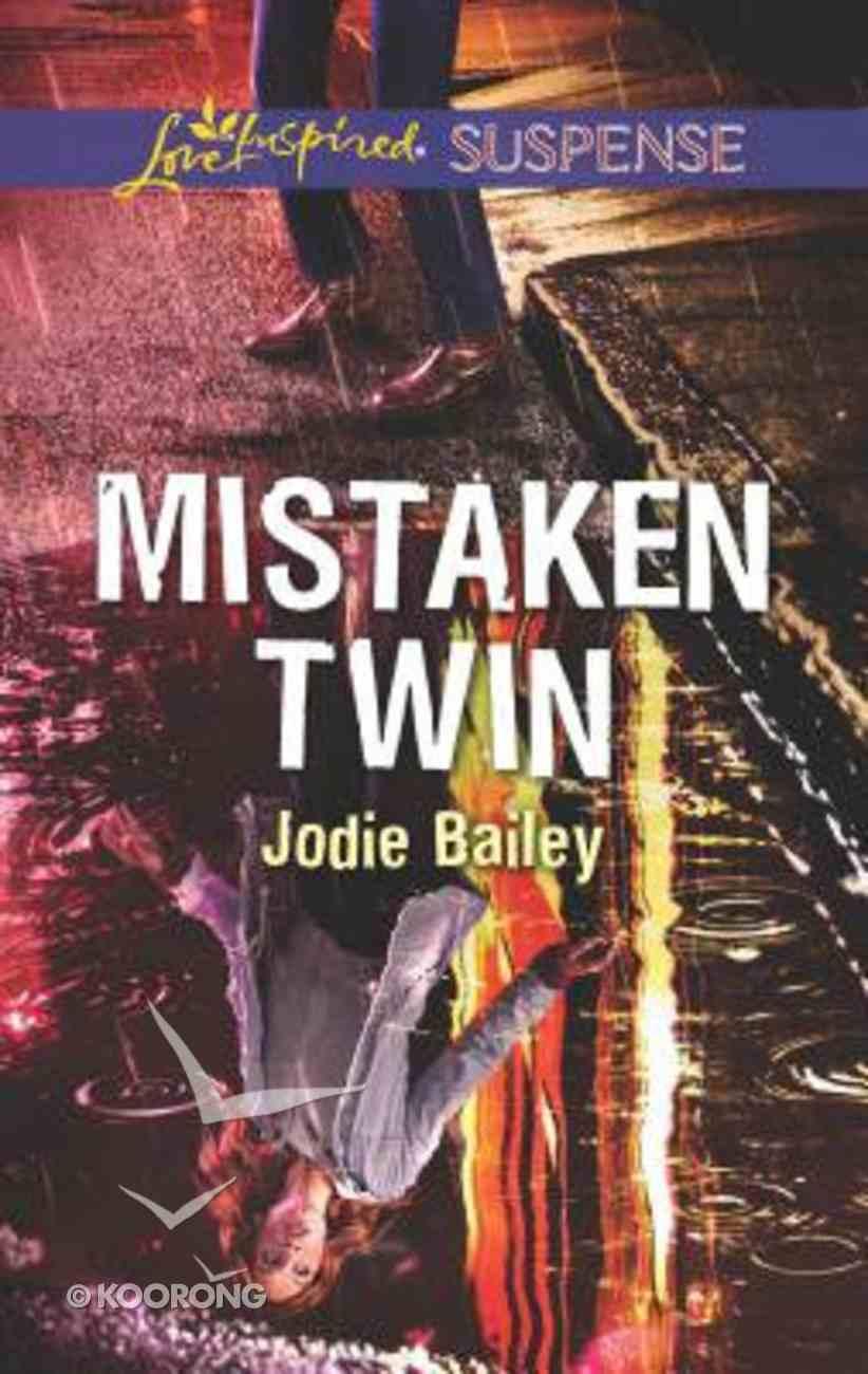 Mistaken Twin (Love Inspired Suspense Series) Mass Market