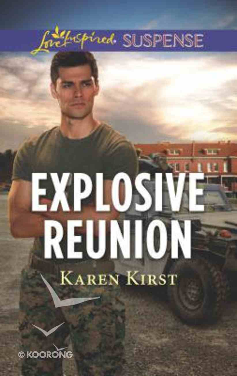 Explosive Reunion (Love Inspired Suspense Series) Mass Market