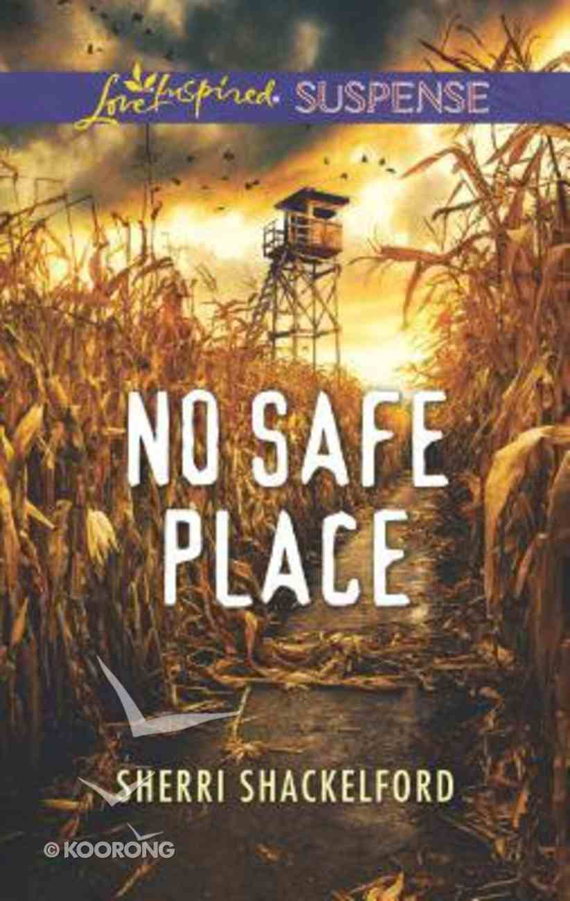 No Safe Place (Love Inspired Suspense Series) Mass Market