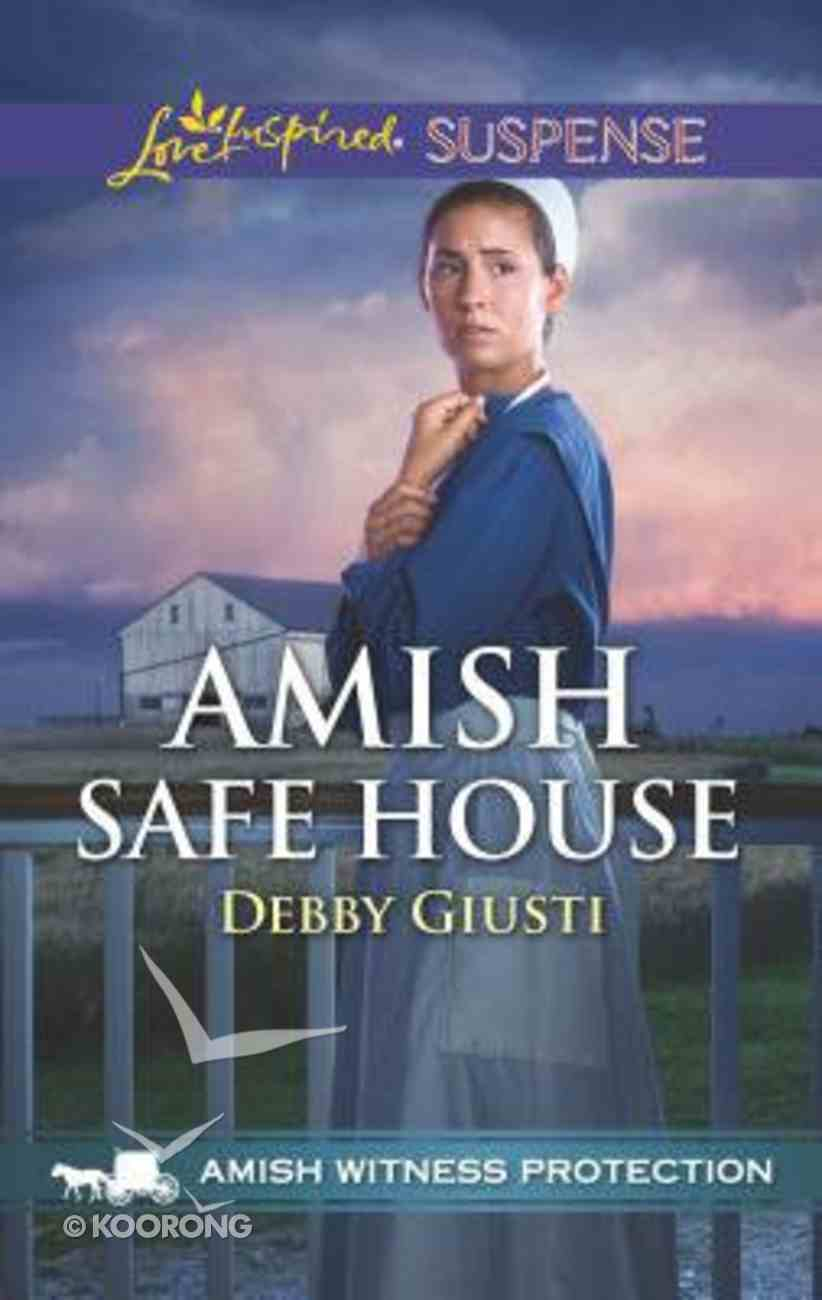 Amish Safe House (Amish Witness Protection) (Love Inspired Suspense Series) Mass Market