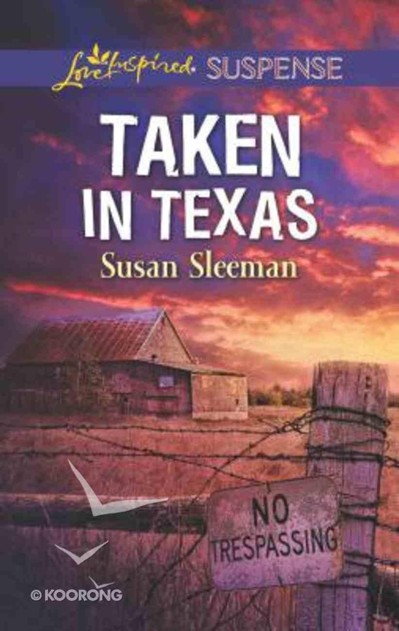 Taken in Texas (Mckade Law #04) (Love Inspired Suspense Series) Mass Market