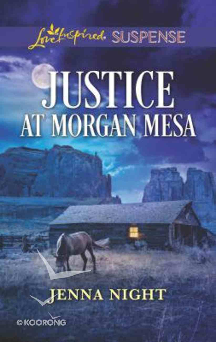 Justice At Morgan Mesa (Love Inspired Suspense Series) Mass Market