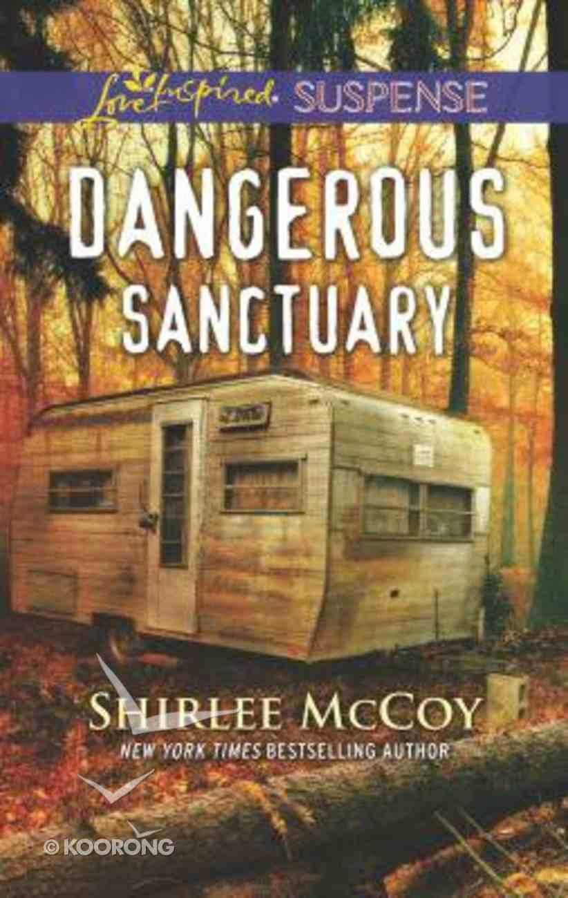 Dangerous Sanctuary (Fbi: Special Crimes Unit) (Love Inspired Suspense Series) Mass Market