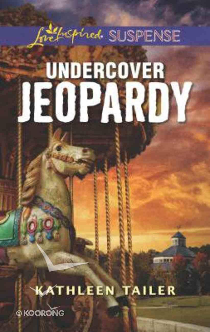 Undercover Jeopardy (Love Inspired Suspense Series) Mass Market